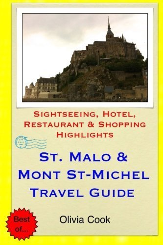 Saint Malo & Mont St-Michel Travel Guide: Sightseeing, Hotel, Restaurant & Shopping Highlights by...