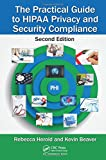 img - for The Practical Guide to HIPAA Privacy and Security Compliance, Second Edition book / textbook / text book