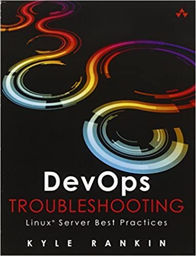 2012 Edition by Rankin Kyle published by Addison-Wesley Professional first DevOps Troubleshooting: Linux Server Best Practices 1st