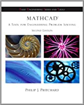 Mathcad: A Tool for Engineering Problem Solving + CD ROM to accompany Mathcad (Basic Engineering Series and Tools)