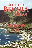 Selected Bequia Poems, Richard Dey, 1436330629