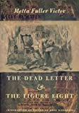 Book cover from The Dead Letter and The Figure Eight by Metta  Fuller Victor