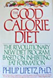 The Good Calorie Diet: The Revolutionary New Diet Program Based on Inhibiting Fat Formation offers