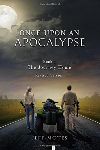 Once Upon an Apocalypse: Book 1 - The Journey Home - Revised Edition (Volume 1)