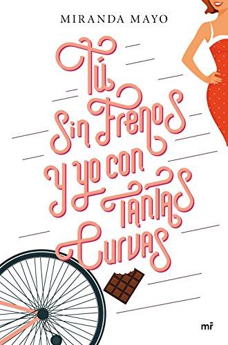 Tú sin frenos y yo con tantas curvas (Spanish Edition) by [Mayo, Miranda]