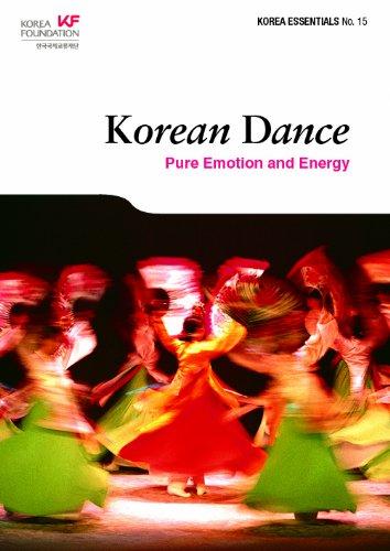 Korean Dance: Pure Emotion and Energy (Korea Essentials, No. 15)