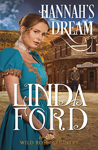 Hannah's Dream (Wild Rose Country Book 2) ()