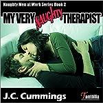 My Very Naughty Therapist: Naughty Men at Work, Book 2 | J.C. Cummings
