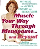 img - for Muscle Your Way Through Menopause...and Beyond: Get Started On Your Weight-Loss, Anti-Aging Program Today book / textbook / text book