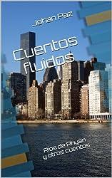 Cuentos fluidos: Ríos de Rhyan y otros cuentos (Spanish Edition)