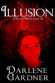 Dead Ringers 1: Illusion by [Gardner, Darlene]
