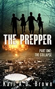 The Prepper Part One: The Collapse (The Aimes Family Prepper Series Book 1)