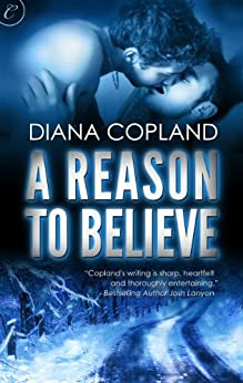 A Reason to Believe by [Copland, Diana]