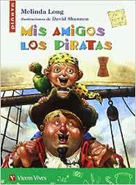 Mis Amigos Los Piratas (Colección Piñata) - 9788431676902