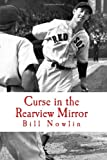 Curse in the Rearview Mirror, Bill Nowlin and Black Mesa Publishing, 0982675968