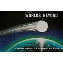 A key to worlds beyond: Telescope manual for beginning astronomers