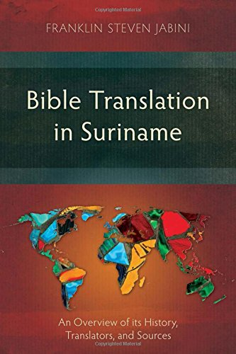 Bible Translation in Suriname: An Overview of its History, Translators, and Sources