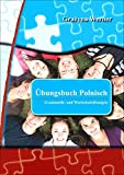 Übungsbuch Polnisch: Grammatik- und Wortschatzübungen