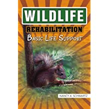 Wildlife Rehabilitation: Basic Life Support