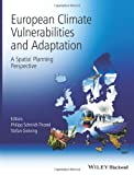 European Climate Vulnerabilities and Adaptation, Philipp Schmidt-Thome and Stefan Greiving, 0470977418