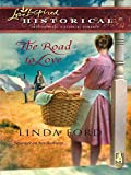 Front cover for the book The Road to Love by Linda Ford