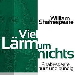 Viel Lärm um nichts (Shakespeare kurz und bündig)