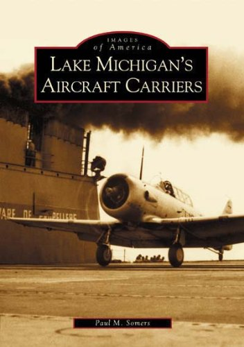 Lake Michigan's Aircraft Carriers (IL)  (Images of America)