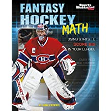 Fantasy Hockey Math: Using Stats to Score Big in Your League (Fantasy Sports Math)