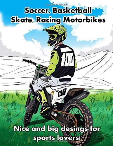 Soccer, basketball, skate, racing motorbikes. Nice and big designs for sports lovers.: Coloring book for boys age 4-5, 6-7, 8-9. Big one sided designs. por Andrea Miras