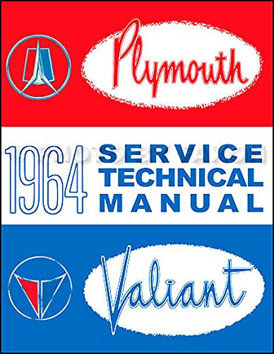 FULLY ILLUSTRATED 1964 PLYMOUTH & VALIANT REPAIR SHOP & SERVICE MANUAL - Includes Belvedere, Fury, Sport Fury, Savoy, Valiant V-100, V-200, Signet 200, and wagons. PDF