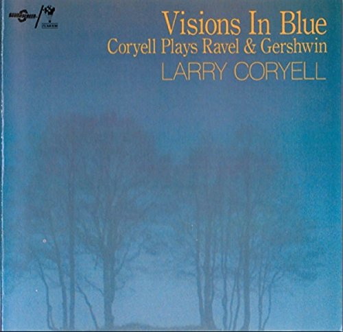 Price comparison product image Visions In Blue - Coryell Plays Ravel & Gershwin