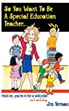 img - for So You Want to Be a Special Education Teacher: Hold On, You're In for a Wild (but Rewarding) Ride! by Jim Yerman (2001-09-01) book / textbook / text book