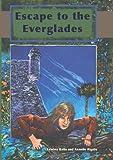 Escape to the Everglades, Edwina Raffa and Annelle Rigsby, 1561643513