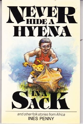 Never hide a hyena in a sack, and other folk stories from - Hide Never