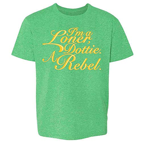 I'm A Loner Dottie. A Rebel. Funny Quote Heather Irish Green 2T Toddler Kids Girl Boy T-Shirt