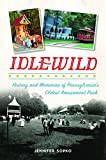 img - for Idlewild: History and Memories of Pennsylvania's Oldest Amusement Park (Landmarks) book / textbook / text book