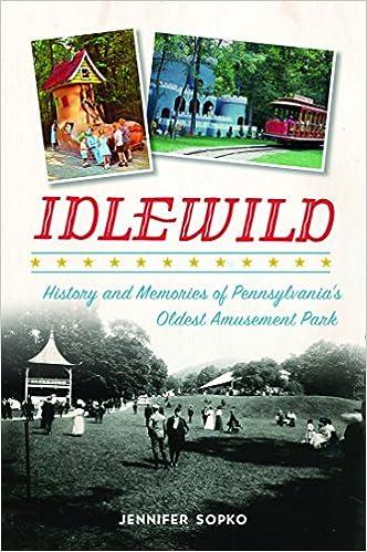 Idlewild History And Memories Of Pennsylvanias Oldest Amusement
