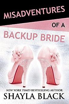 Misadventures of a Backup Bride (Misadventures Book 4) by [Black, Shayla]