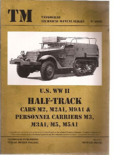 TM - Tankograd Technical Manual Series No. 6009 - US WWII Half Track Cars M2 M2A1 M9A1 & Personnel Carriers M3 M3A1 M5 -