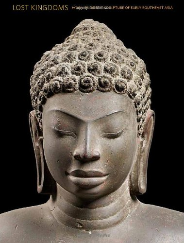 Download Lost Kingdoms: Hindu-Buddhist Sculpture of Early Southeast Asia PDF