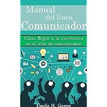 Manual del Buen Comunicador (Spanish Edition)