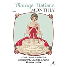 Vintage Notions Monthly - Issue 14: A Guide Devoted to the Love of Needlework, Cooking, Sewing, Fashion & Fun