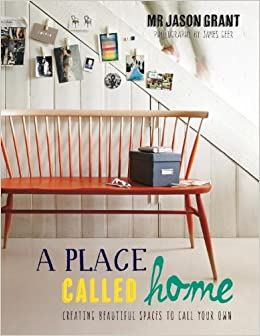 Book A Place Called Home: Creating Beautiful Spaces to Call Your Own