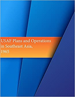 Book USAF Plans and Operations in Southeast Asia, 1965