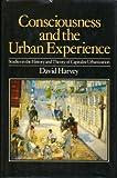 Consciousness and the Urban Experience, Harvey, David, 0801830516