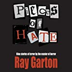 Pieces of Hate | Ray Garton