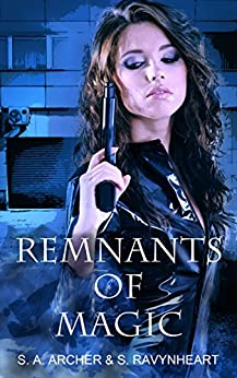 Remnants of Magic (The Sidhe (Urban Fantasy Series) Book 2) by [Archer,S.A., Ravynheart,S.]