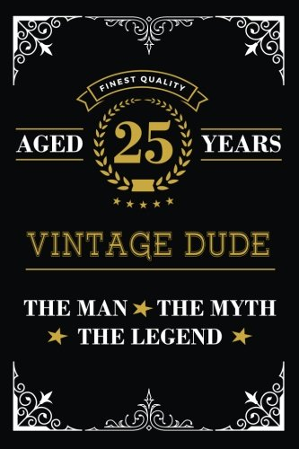 Aged 25 Years Vintage Dude The Man The Myth The Legend Lined
