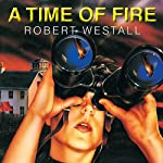 A Time of Fire | Robert Westall