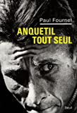 img - for anquetil tout seul book / textbook / text book